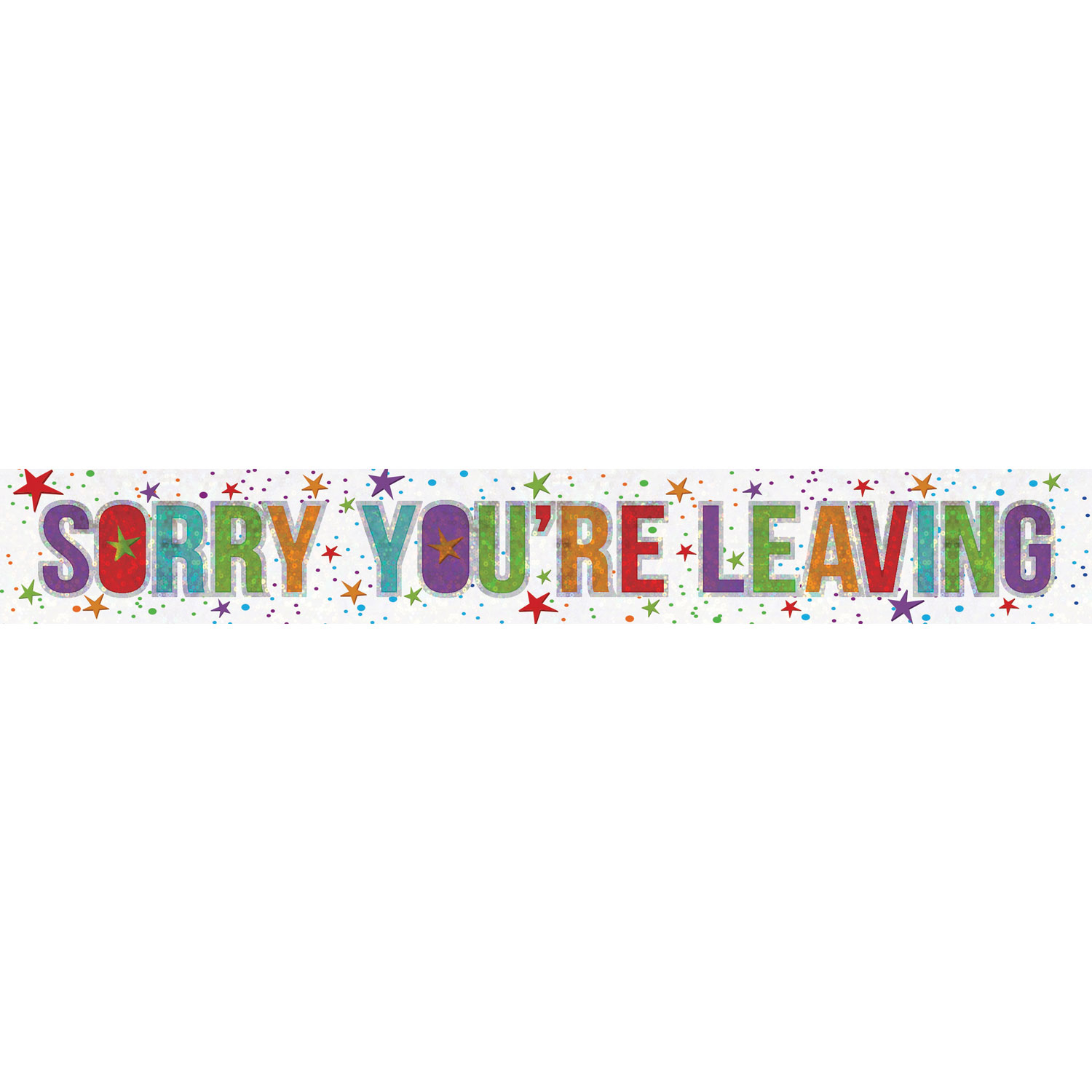 Sorry You're Leaving Holographic Foil Banner